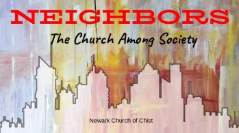 Neighbors - The Church Among Society
