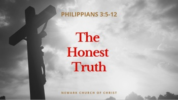 The Honest Truth - Philippians 3.5-12